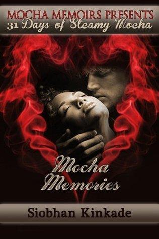 Mocha Memories (31 Days of Steamy Mocha Book 2)  by  Shioban Kinkade