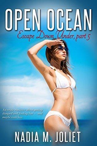 Open Ocean: Escape Down Under, part 5  by  Nadia M. Joliet
