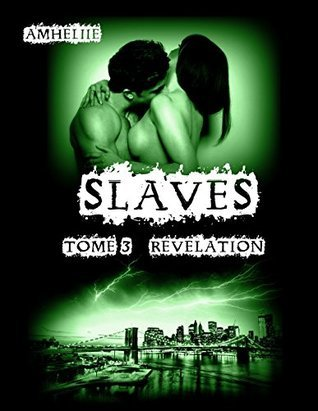 Slaves, Tome 3 : Révélation  by  Amheliie