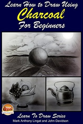Learn How to Draw Using Charcoal for Beginners Mark Anthony Lingat