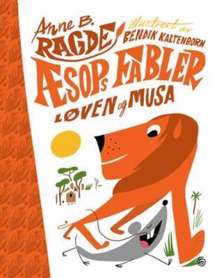 Løven og musa (Æsops fabler #1) Anne B. Ragde