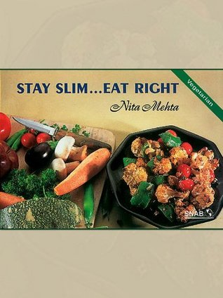 Stay Slim...Eat Right Nita Mehta