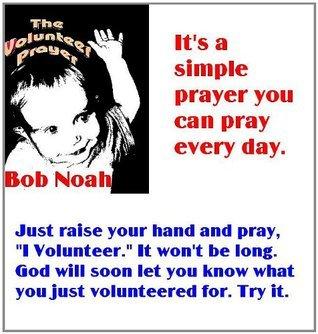 The Volunteer Prayer  by  Bob Noah