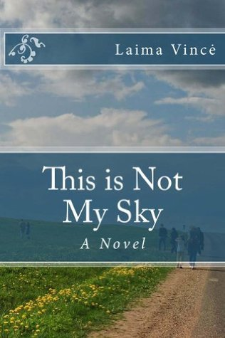 This is Not My Sky  by  Laima Vince