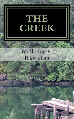 The Creek  by  William E. Hawkins