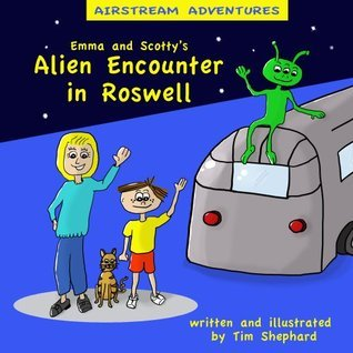 Airstream Adventures: Emma and Scottys Alien Encounter in Roswell Tim Shephard