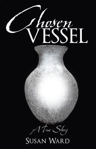 Chosen Vessel  by  Susan   Ward
