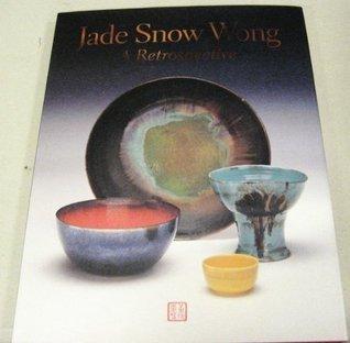 Jade Snow Wong: A retrospective: July 23 - December 22, 2002 Jade Snow Wong