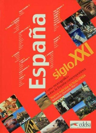 Espana, siglo XXI. Curson monografico sobre la Espana contemporanea (edicion 2008) Sebastián Quesada