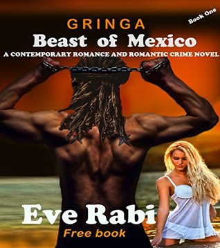 In the Clutches of a Ruthless Drug Lord (Gringa, #1) Eve Rabi