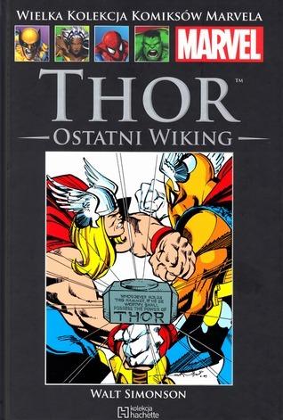 Thor: Ostatni Wiking (Wielka kolekcja komiksów Marvela #38)  by  Walter Simonson