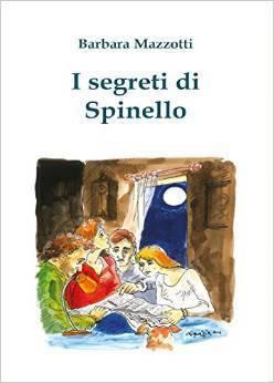 I segreti di Spinello  by  Barbara Mazzotti