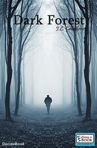 Dark Forest - Bosque Obscuro: Living a Book  by  Living a Book