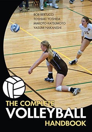 The Complete Volleyball Handbook  by  Bob Bertucci