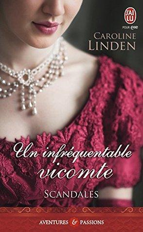 Scandales - Tome 1 - Un infréquentable vicomte  by  Caroline Linden