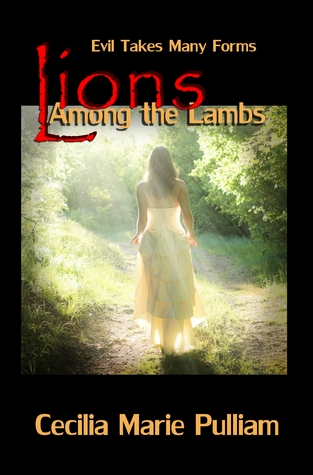 Lions Among the Lambs  by  Cecilia Marie Pulliam