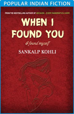 When I Found You... I Found Myself  by  Sankalp Kohli