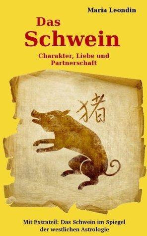 Chinesisches Horoskop. Das Schwein: Charakter, Liebe und Partnerschaft  by  Maria Leondin