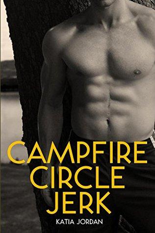 Campfire Circle Jerk: A Gay Erotic Short Story  by  Katia Jordan