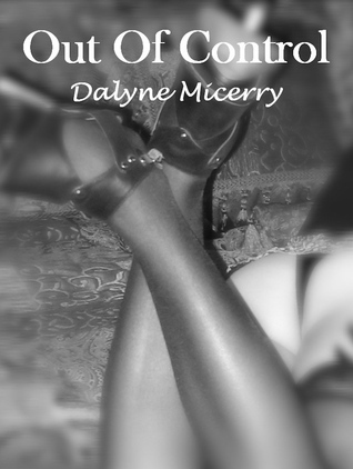 Out of Control (Control Novel #2) Dalyne Micerry