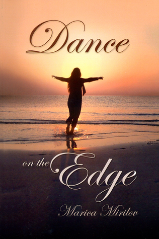 Dance on the Edge  by  Marica Mirilov