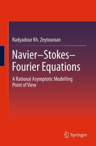 Navier-Stokes-Fourier Equations  by  Radyadour Kh. Zeytounian