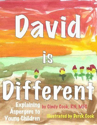 David is Different: Explaining Aspergers to Young Children  by  Cindy Cook