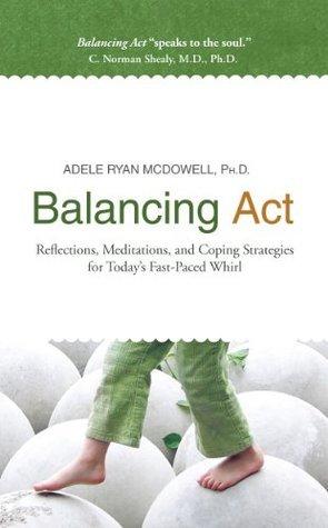 Balancing Act  by  Adele Ryan McDowell