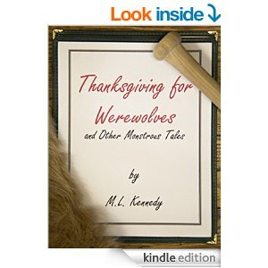 Thanksgiving for Werewolves and Other Monstrous Tales M.L.  Kennedy