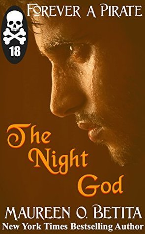 The Night God (Forever A Pirate Book 18) Maureen O. Betita