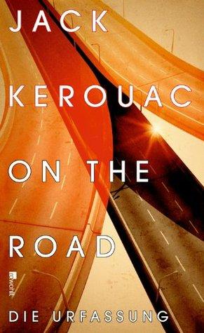 On the Road - Die Urfassung Jack Kerouac