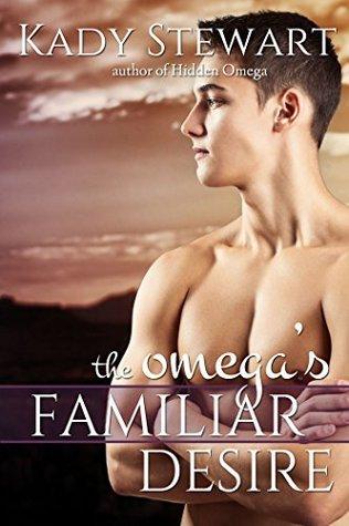 The Omegas Familiar Desire  by  Kady Stewart