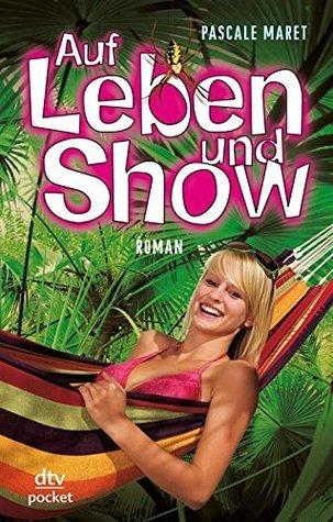 Auf Leben und Show: Roman Pascale Maret