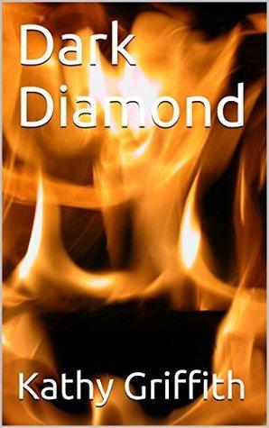 Dark Diamond  by  Kathy Griffith