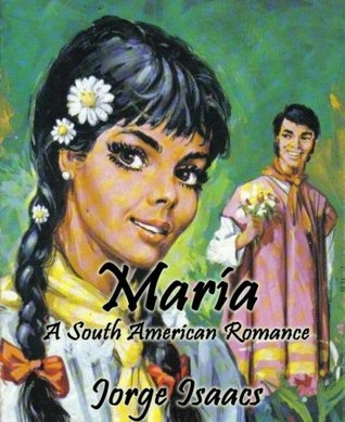 María (Annotated): A South American Romance  by  Jorge Isaacs