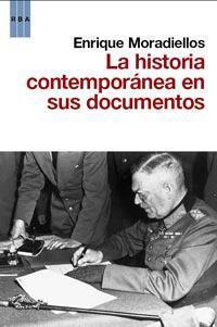 La historia contemporánea en sus documentos  by  Enrique Moradiellos