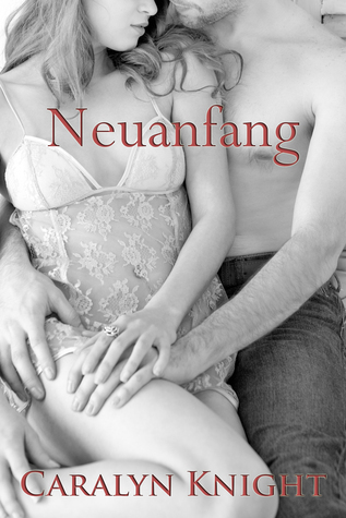 Neuanfang  by  Caralyn Knight