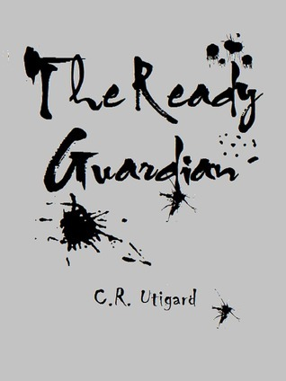 The Ready Guardian C. R. Utigard