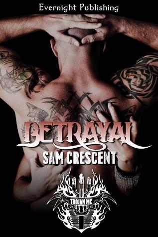 Betrayal (Trojans MC #2) Sam Crescent