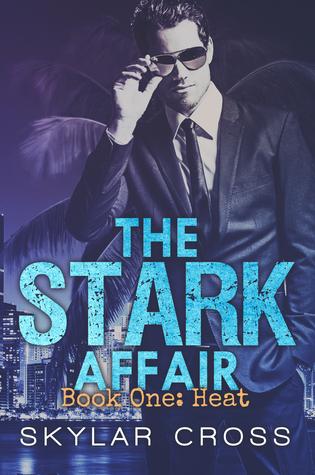 Heat: The Stark Affair Book 1 Skylar Cross