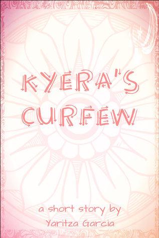 Kyeras Curfew Yaritza Garcia
