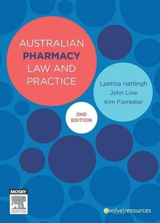 Australian Pharmacy Law and Practice  by  Laetitia Hattingh