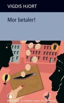 Mor betaler!  by  Vigdis Hjorth