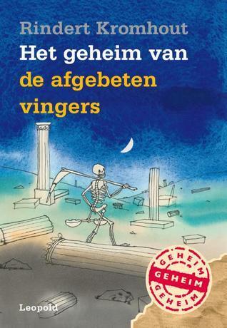 Het geheim van de afgebeten vingers  by  Rindert Kromhout