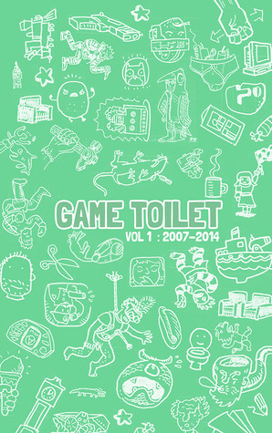 Game Toilet, Vol. 1: 2007 - 2014  by  Jerry Carpenter