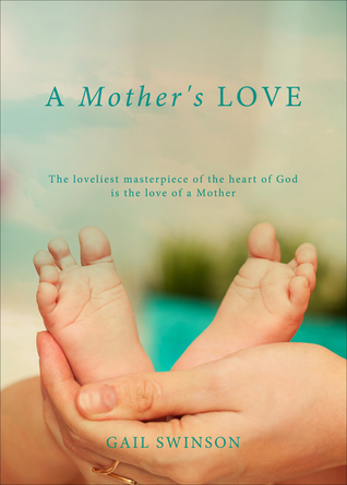 A Mothers Love  by  Gail Swinson