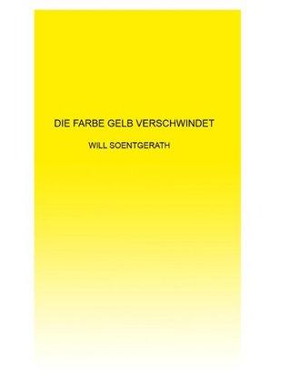 Die Farbe Gelb verschwindet  by  Will Soentgerath