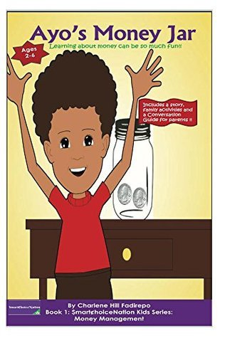 Ayos Money Jar: Learning about money can be so much fun! (Book 1:$martChoiceNation Kids Series: Money Management 2) Charlene Fadirepo