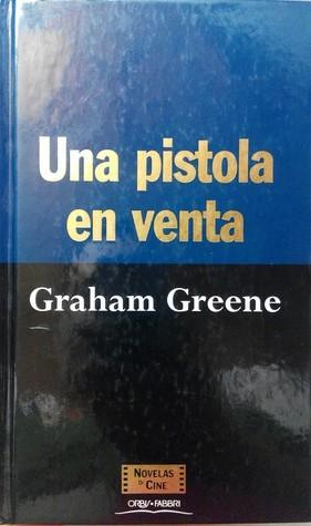 Una pistola en venta  by  Graham Greene