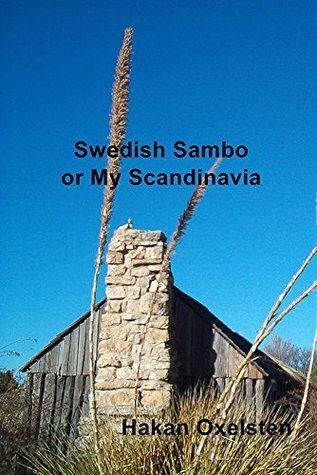 Swedish Sambo or My Scandinavia  by  Hakan Oxelsten